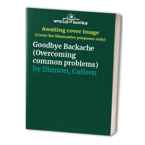Goodbye Backache (Overcoming common problems)