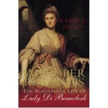 Improper Pursuits: the Scandalous Life of Lady Di Beau: the Scandalous Life of Lady Di Beauclerk