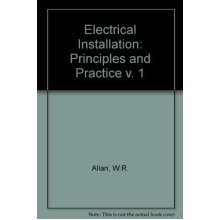 Electrical Installation: Principles and Practice v. 1