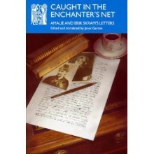 Caught in the Enchanter's Net: Amalie and Erik Skram's Letters (Series A: Scandinavian Literary History and Criticism)