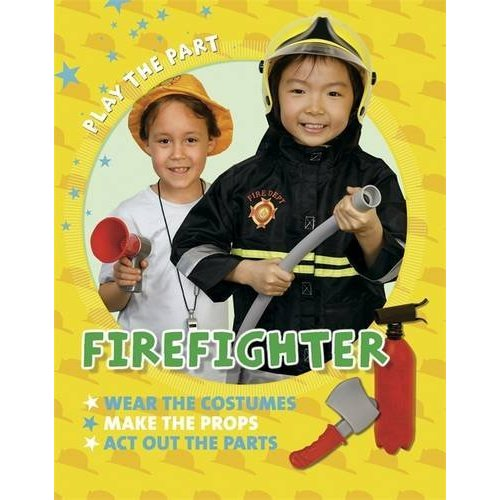 Fire Fighter (Play the Part)