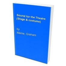 Sound for the Theatre (stage & Costume)
