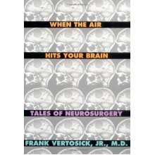 When the Air Hits Your Brain: Parables of Neurosurgery