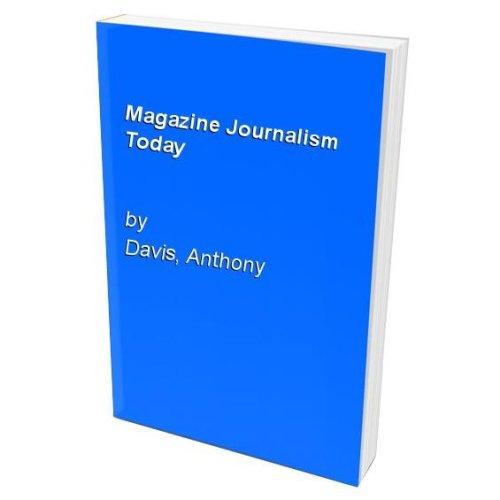 Magazine Journalism Today