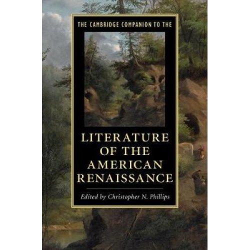 Cambridge Companions to Literature: The Cambridge Companion to the Literature of the American Renaissance