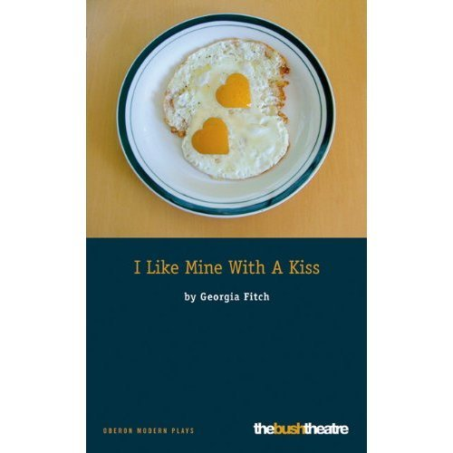 I Like Mine with a Kiss (Oberon Modern Plays)