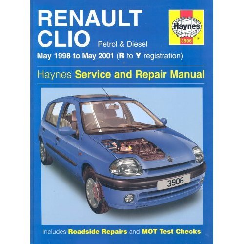 Renault Clio Service and Repair Manual (May 98-01) (Haynes Service and Repair Manuals)