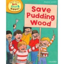 Oxford Reading Tree Read With Biff, Chip, and Kipper: Phonics: Level 6. Save Pudding Wood