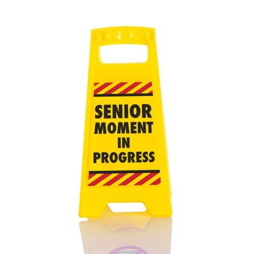 Senior Moment Desk Warning Sign