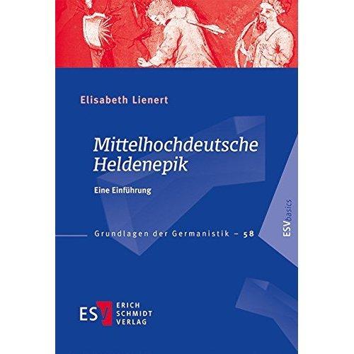 Mittelhochdeutsche Heldenepik: Eine Einführung
