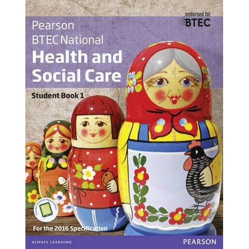 BTEC National Health and Social Care Student Book 1: For the 2016 specifications (BTEC Nationals Health and Social Care 2016)