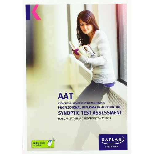 PROFESSIONAL DIPLOMA IN ACCOUNTING SYNOPTIC TEST ASSESSMENT - FAMILIARISATION AND PRACTICE KIT (Aat Exam Kits)