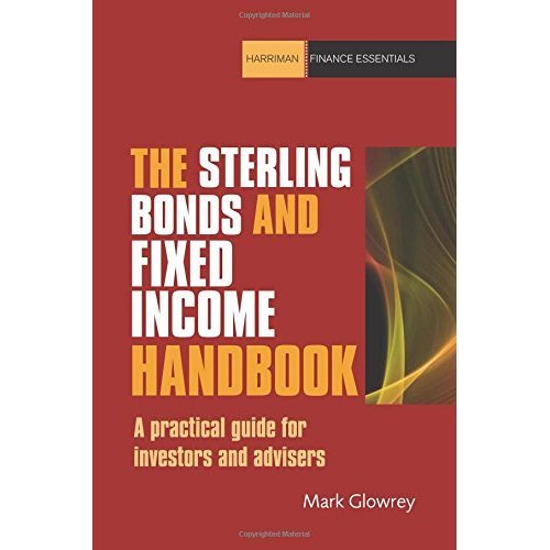 The Sterling Bonds and Fixed Income Handbook: A practical guide for investors and advisers (Harriman Finance Essentials)