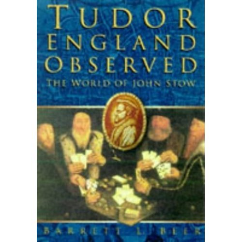 Tudor England Observed: World of John Stow