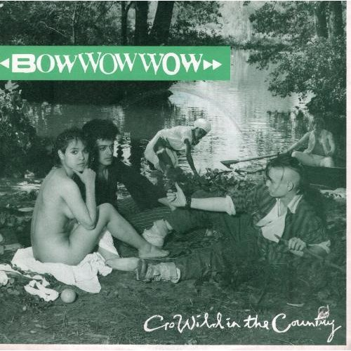 """Go Wild In The Country 7"""" (UK 1982) , Bow Wow Wow"""