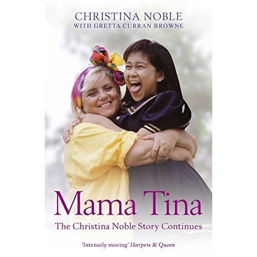 Mama Tina: The Christina Noble Story Continues