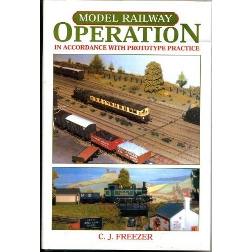 Model Railway Operation: In Accordance with Prototype Practice