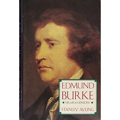 Edmund Burke: His Life and Opinions