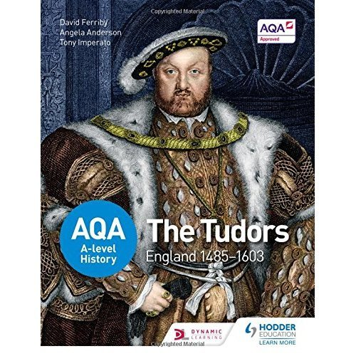 AQA A-level History: The Tudors: England 1485-1603