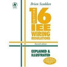 16th Edition Iee Wiring Regulations: Explained & Illustrated
