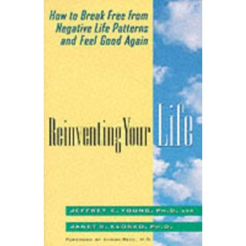 Reinventing Your Life: The Breakthrough Program To End Negative Behaviour And Feel Great Again (Paperback)