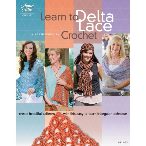 Learn To Delta Lace Crochet Booklet (Annies Attic) 4 Projects Shawl Cowl Topper
