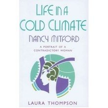 Life in a Cold Climate: Nancy Mitford - a Portrait of a Contradictory Woman