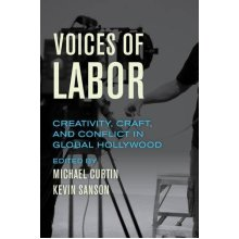 Voices of Labor: Creativity, Craft, and Conflict in Global Hollywood