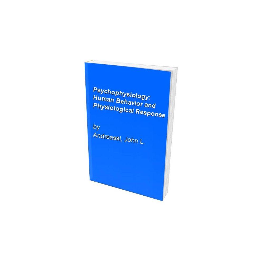 Psychophysiology: Human Behavior and Physiological Response. >