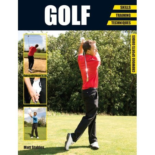 Golf: Skills - Training - Techniques (Crowood Sports Guides)