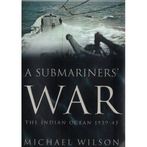 A Submariners' War: The Indian Ocean 1939-45
