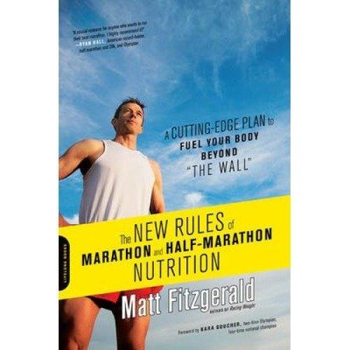 The New Rules of Marathon and Half-marathon Nutrition