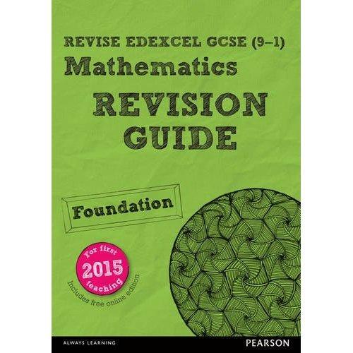 REVISE Edexcel GCSE (9-1) Mathematics Foundation Revision Guide (with online edition): Foundation: for the 2015 qualifications (REVISE Edexcel GCS...