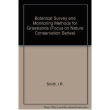 Botanical Survey and Monitoring Methods for Grasslands (Focus on Nature Conservation Series)