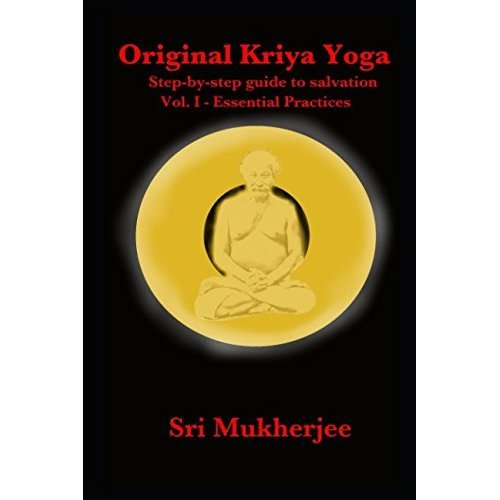 Original Kriya Yoga Volume I: Step-by-step Guide to Salvation