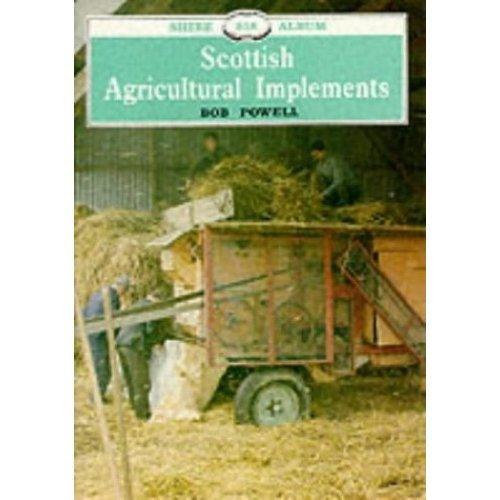 Scottish Agricultural Implements (Shire Album)