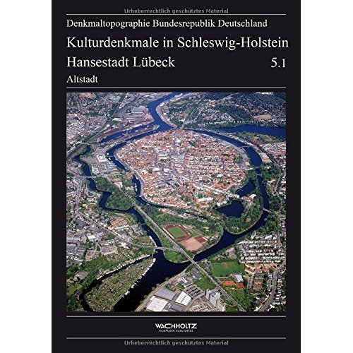 Hansestadt Lübeck: Kulturdenkmale in Schleswig-Holstein
