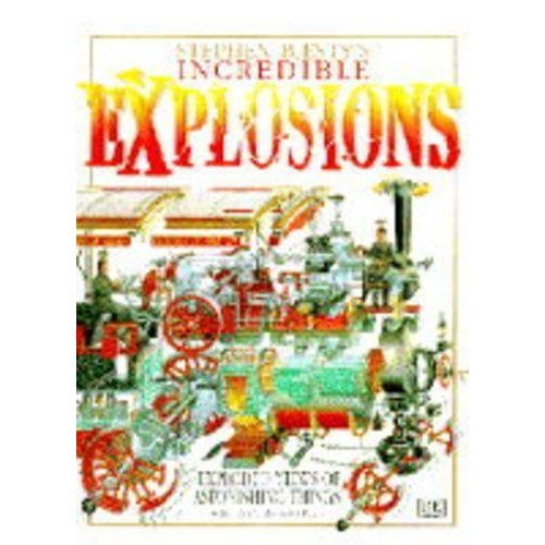 Stephen Biesty's Incredible Explosions (Stephen Biesty's cross-sections)