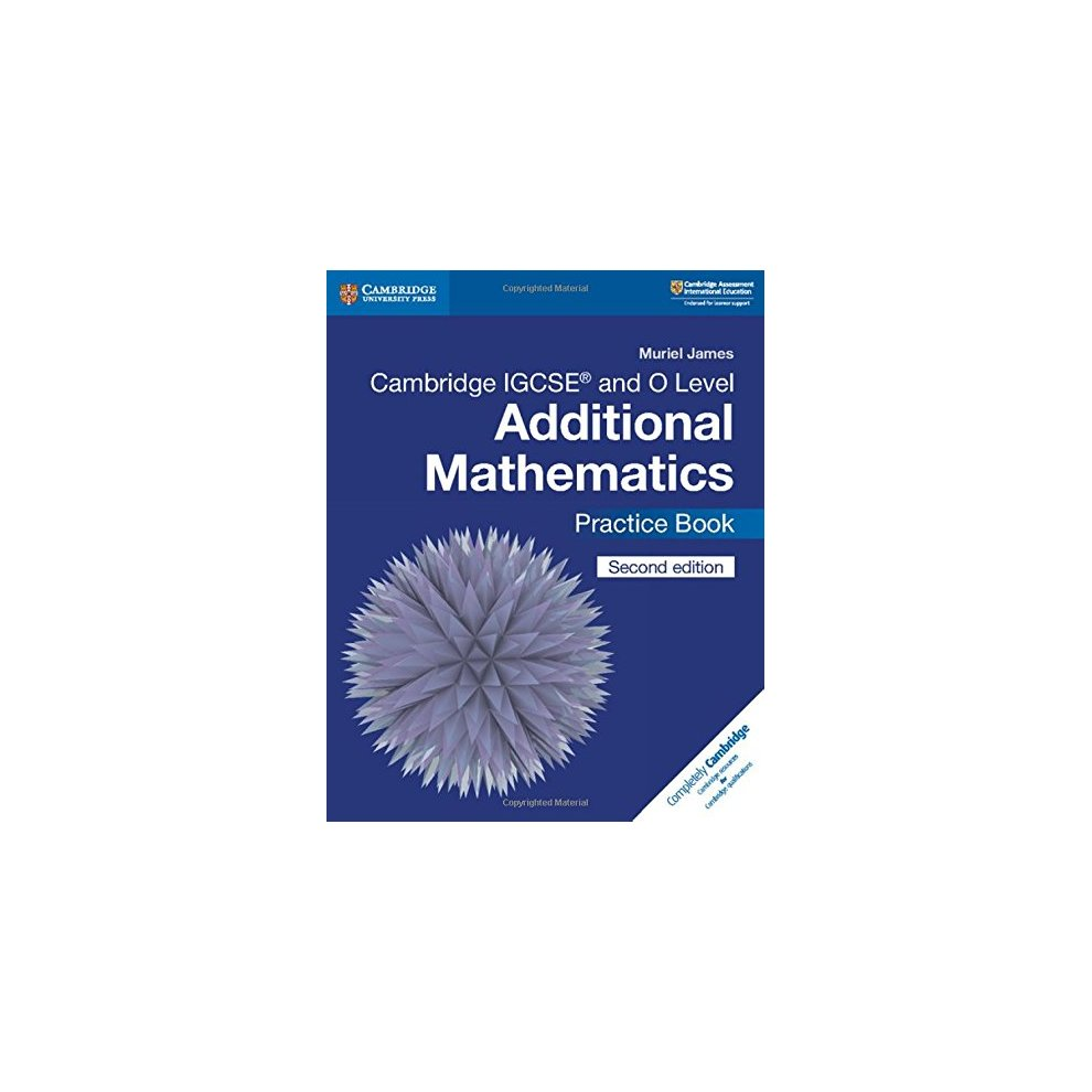 Cambridge IGCSE® and O Level Additional Mathematics Practice Book  (Cambridge International IGCSE)
