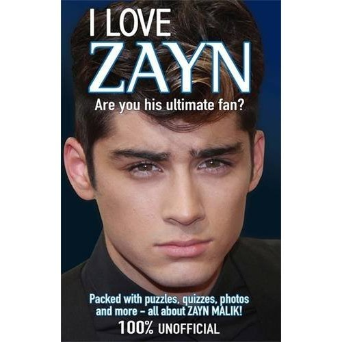 I Love Zayn (I Love One Direction)