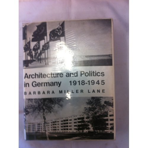 Architecture and Politics in Germany, 1918-45