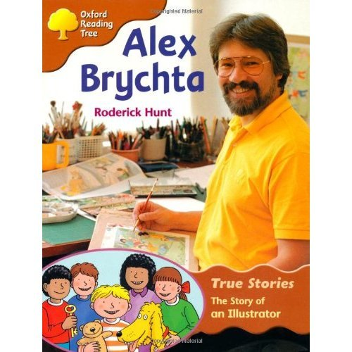 Oxford Reading Tree: Level 8: True Stories: Alex Brychta: The Story of an Illustrator (Treetops True Stories)