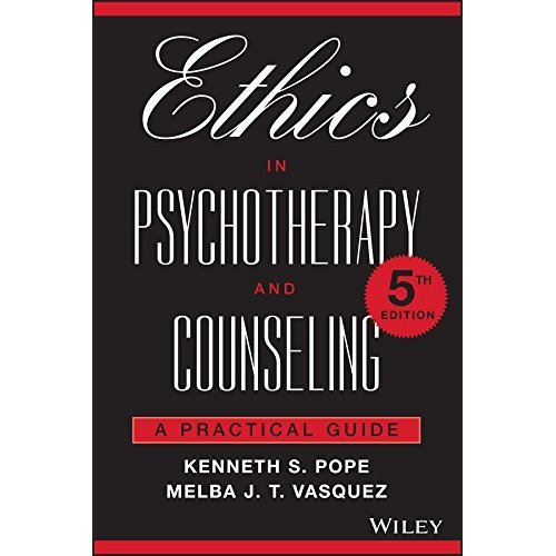Ethics in Psychotherapy and Counseling: A Practical Guide, 5th Edition