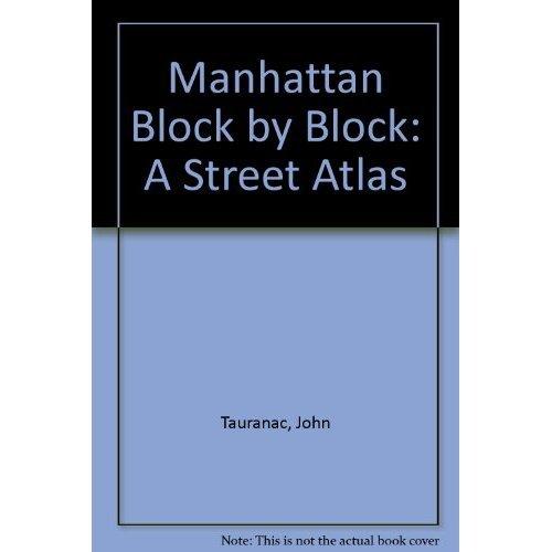 Manhattan Block by Block: A Street Atlas