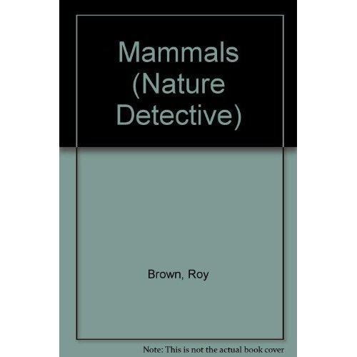 Mammals (Nature Detective)